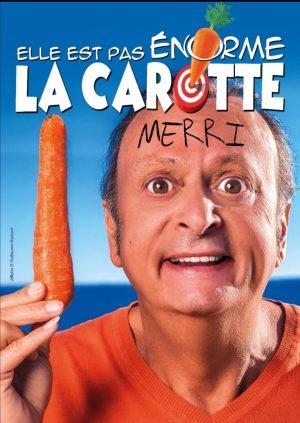 Merri dans Elle est pas énorme la carotte ! La nouvelle comédie Nice Affiche