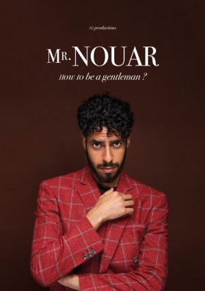 Mr Nouar dans How to be a gentleman ? La nouvelle comédie Affiche