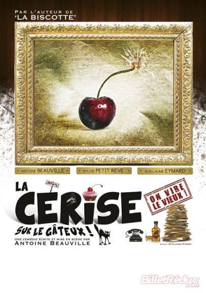 Affiche spectacle nouvelle comédie Nice La cerise sur le gâteux