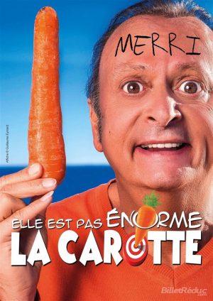 Affiche spectacle Merri dans Elle est pas énorme la carotte !